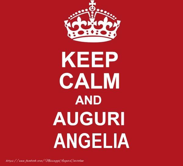 Cartoline di auguri - KEEP CALM AND AUGURI Angelia!