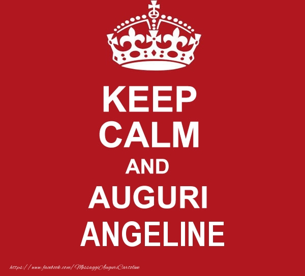 Cartoline di auguri - KEEP CALM AND AUGURI Angeline!