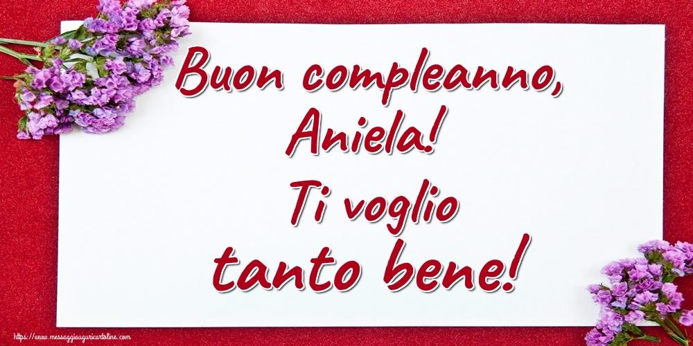 Cartoline di auguri - Buon compleanno, Aniela! Ti voglio tanto bene!