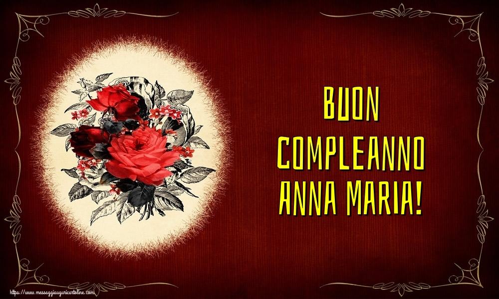 Cartoline di auguri - Buon compleanno Anna Maria!