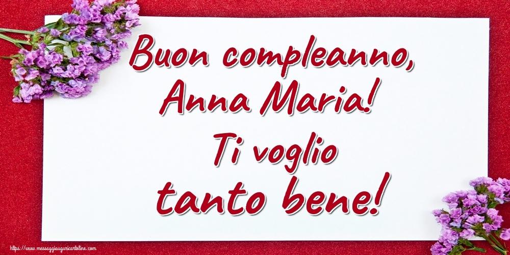 Cartoline di auguri - Buon compleanno, Anna Maria! Ti voglio tanto bene!