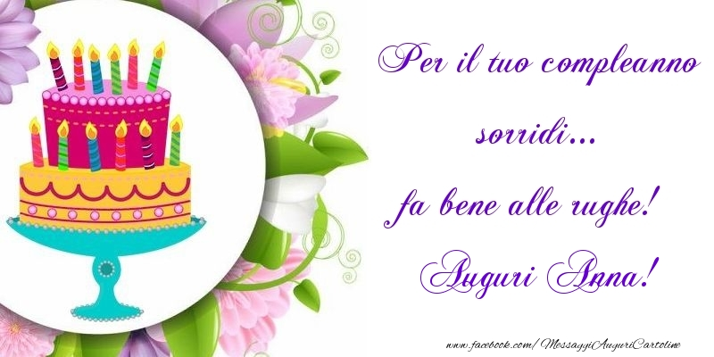 Cartoline di auguri - Per il tuo compleanno sorridi... fa bene alle rughe! Anna