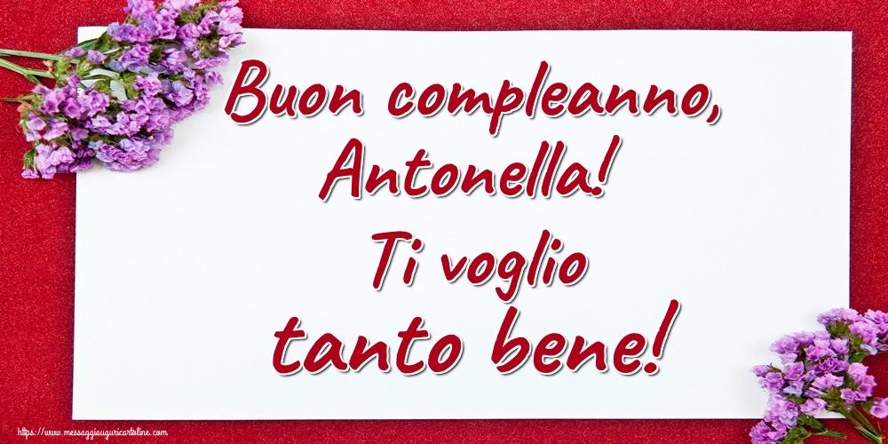 Cartoline di auguri - Buon compleanno, Antonella! Ti voglio tanto bene!