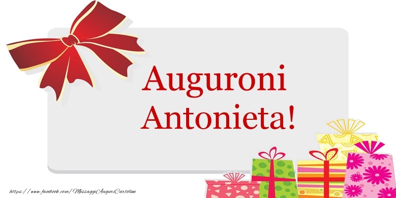 Cartoline di auguri - Auguroni Antonieta!