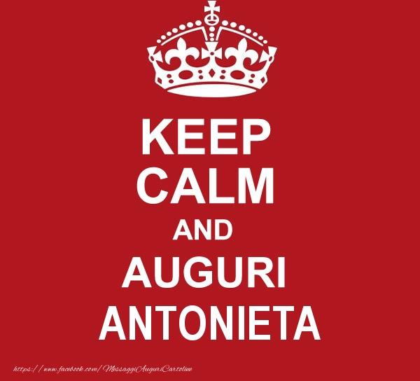 Cartoline di auguri - KEEP CALM AND AUGURI Antonieta!