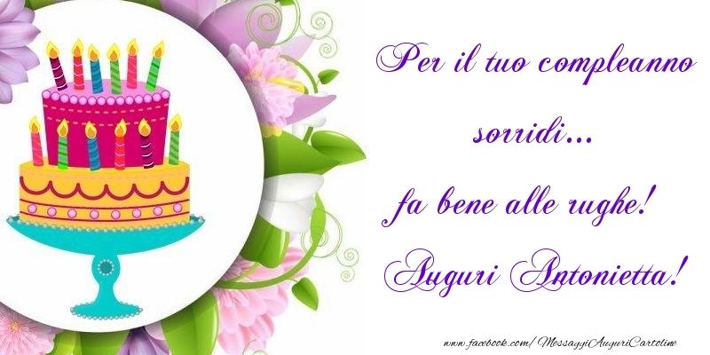 Cartoline di auguri - Per il tuo compleanno sorridi... fa bene alle rughe! Antonietta