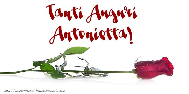 Cartoline di auguri - Tanti Auguri Antonietta!