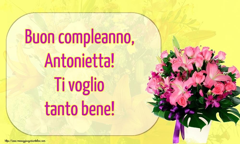 Cartoline di auguri - Buon compleanno, Antonietta! Ti voglio tanto bene!