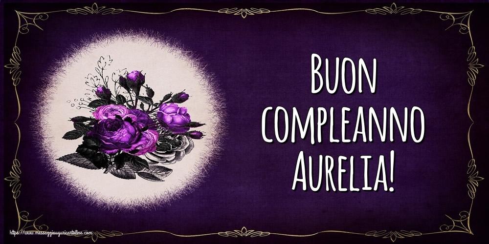 Cartoline di auguri - Buon compleanno Aurelia!