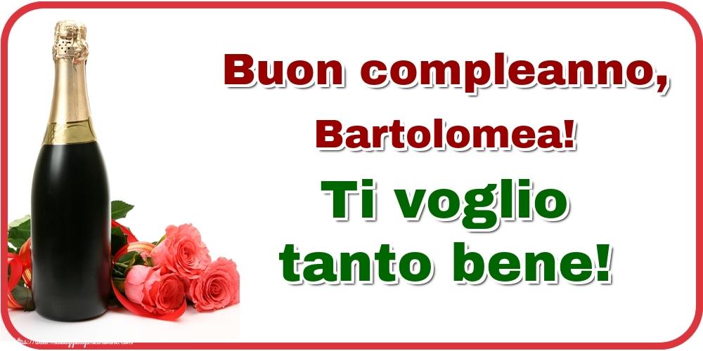 Cartoline di auguri - Buon compleanno, Bartolomea! Ti voglio tanto bene!
