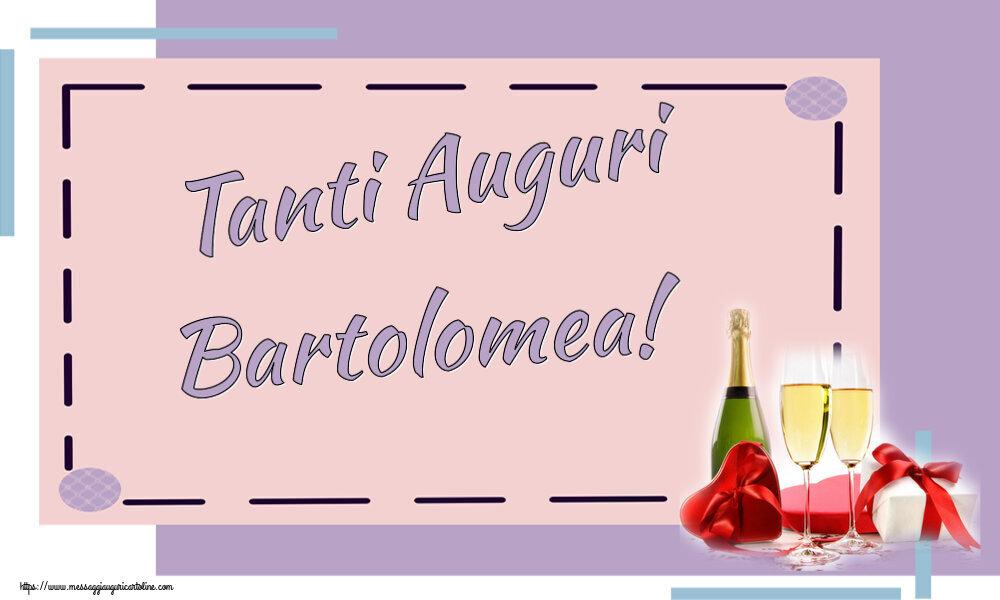 Cartoline di auguri - Tanti Auguri Bartolomea!