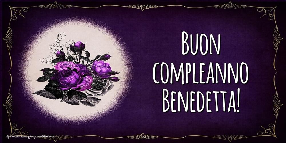 Cartoline di auguri - Buon compleanno Benedetta!