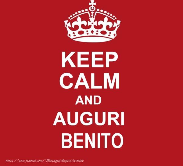 Cartoline di auguri - KEEP CALM AND AUGURI Benito!