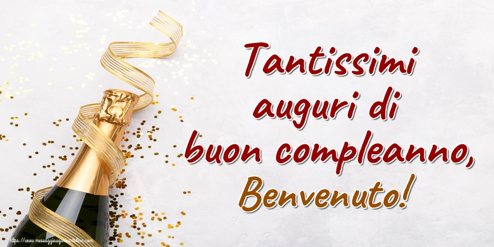 Cartoline di auguri - Tantissimi auguri di buon compleanno, Benvenuto!