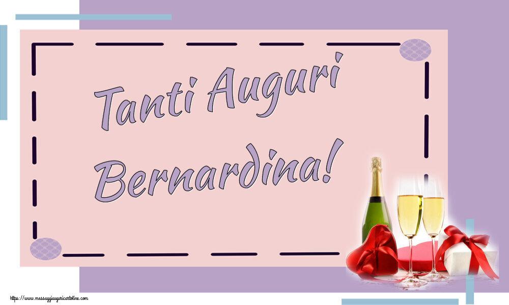 Cartoline di auguri - Tanti Auguri Bernardina!