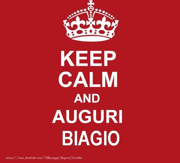 Cartoline di auguri - KEEP CALM AND AUGURI Biagio!