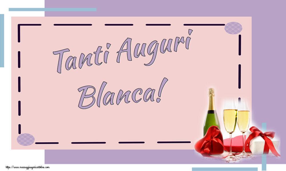 Cartoline di auguri - Tanti Auguri Blanca!