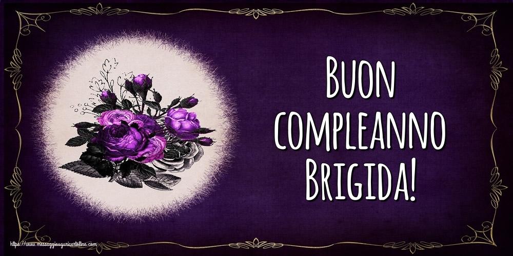 Cartoline di auguri - Buon compleanno Brigida!
