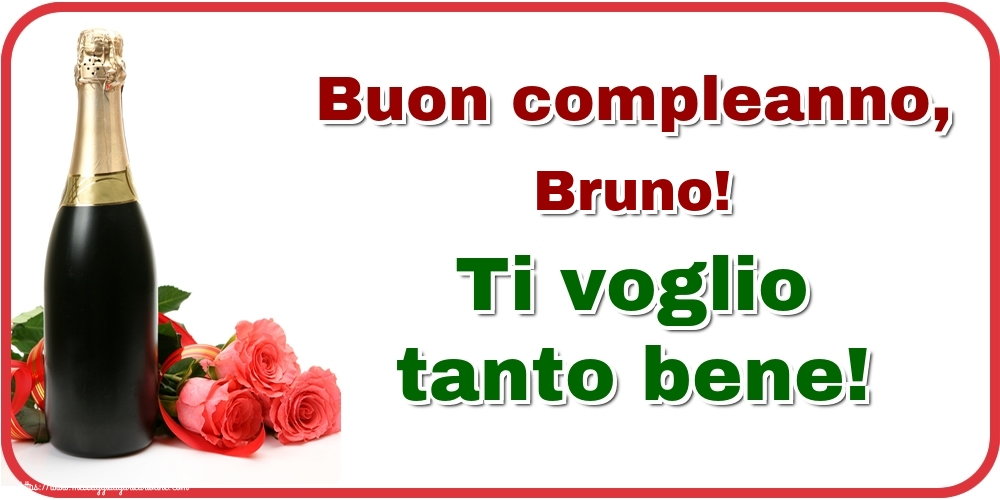 Cartoline di auguri - Buon compleanno, Bruno! Ti voglio tanto bene!