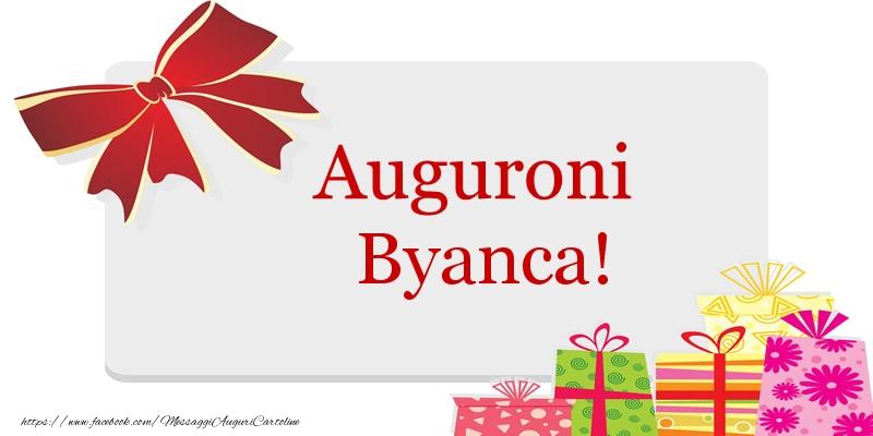 Cartoline di auguri - Auguroni Byanca!