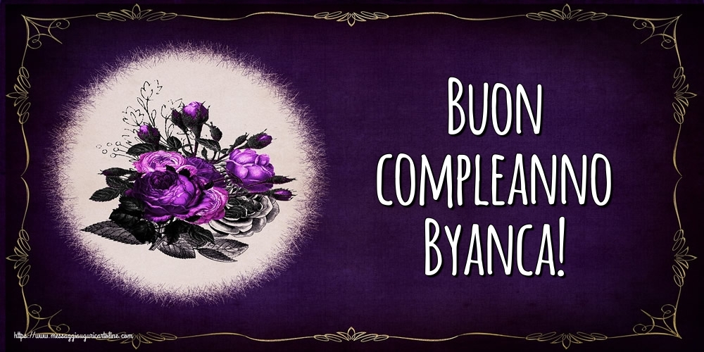 Cartoline di auguri - Buon compleanno Byanca!