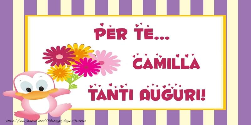 Cartoline di auguri - Pentru te... Camilla Tanti Auguri!