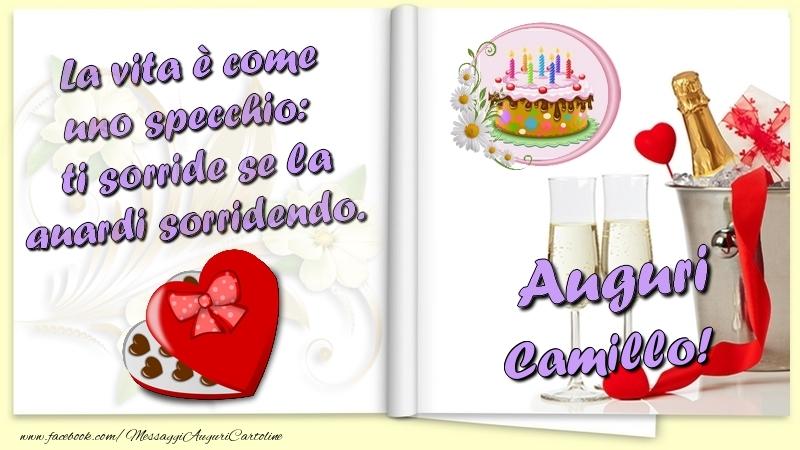 Cartoline di auguri - La vita è come uno specchio:  ti sorride se la guardi sorridendo. Auguri Camillo