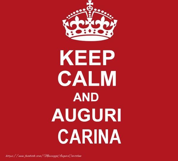 Cartoline di auguri - KEEP CALM AND AUGURI Carina!