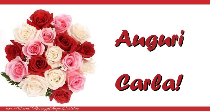 Cartoline di auguri - Auguri Carla