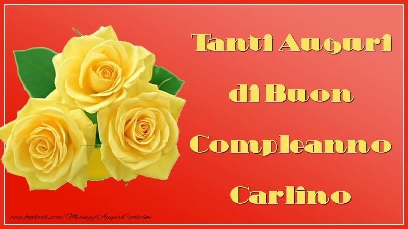 Cartoline di auguri - Tanti Auguri di Buon Compleanno Carlino