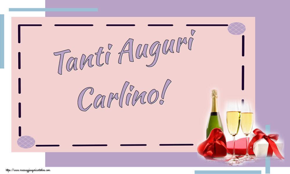 Cartoline di auguri - Tanti Auguri Carlino!