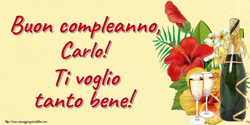Cartoline di auguri - Buon compleanno, Carlo! Ti voglio tanto bene!