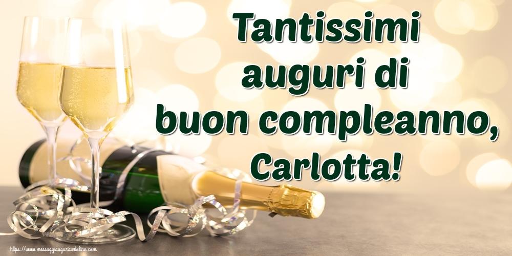 Cartoline di auguri - Tantissimi auguri di buon compleanno, Carlotta!
