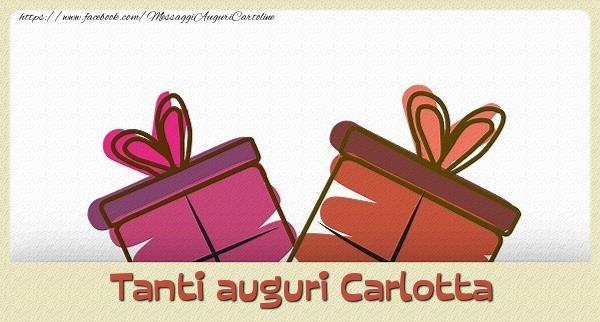 Cartoline di auguri - Tanti  auguri Carlotta