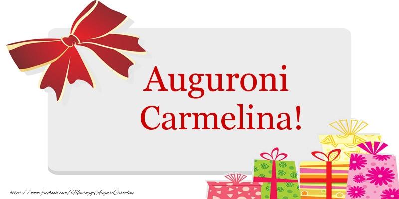 Cartoline di auguri - Auguroni Carmelina!