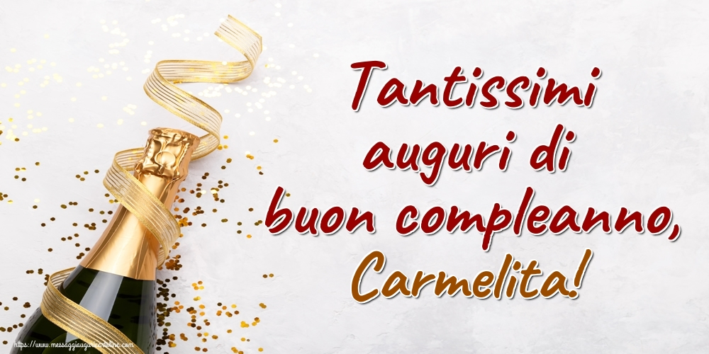Cartoline di auguri - Tantissimi auguri di buon compleanno, Carmelita!