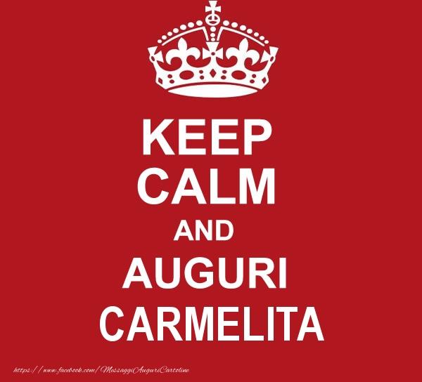 Cartoline di auguri - KEEP CALM AND AUGURI Carmelita!
