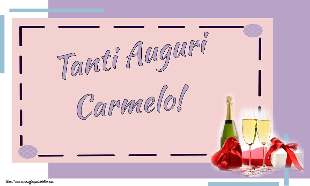 Cartoline di auguri - Tanti Auguri Carmelo!
