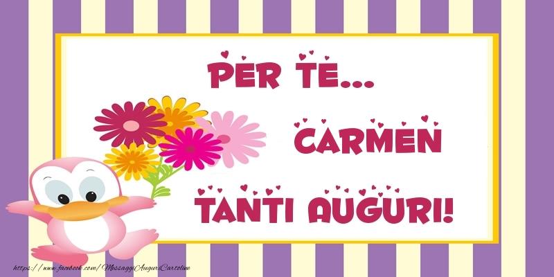 Cartoline di auguri - Pentru te... Carmen Tanti Auguri!