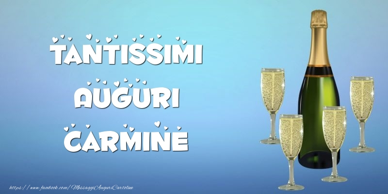 Cartoline di auguri - Tantissimi Auguri Carmine champagne