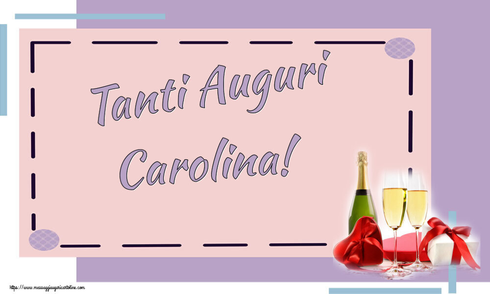 Cartoline di auguri - Tanti Auguri Carolina!