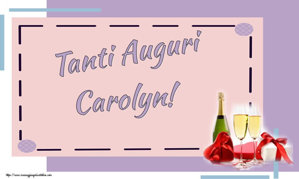 Cartoline di auguri - Tanti Auguri Carolyn!