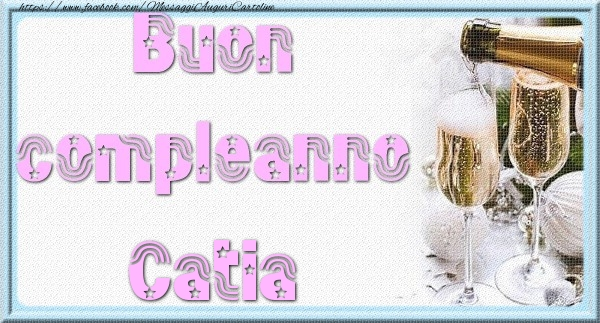 Cartoline di auguri - Buon compleanno Catia