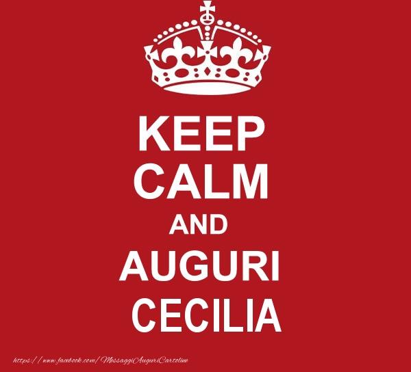 Cartoline di auguri - KEEP CALM AND AUGURI Cecilia!