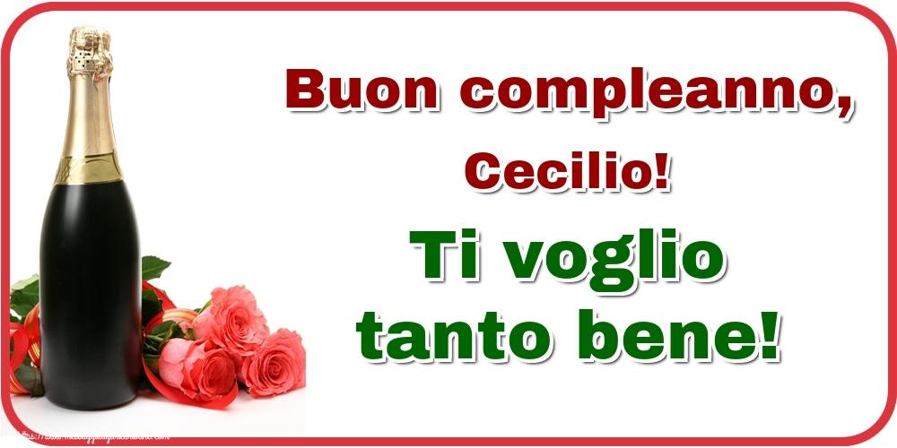 Cartoline di auguri - Buon compleanno, Cecilio! Ti voglio tanto bene!