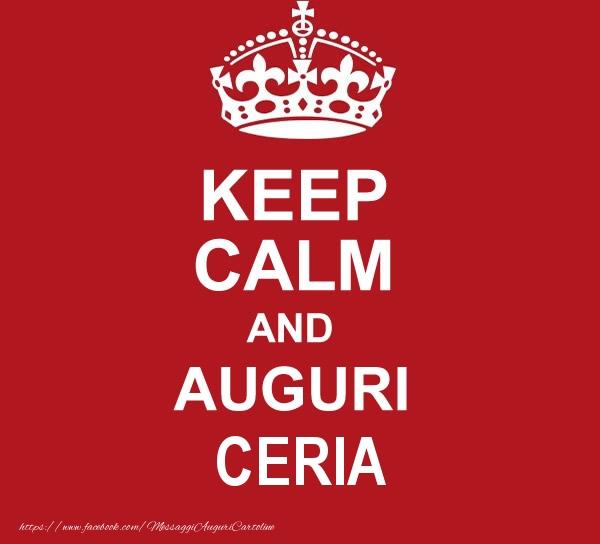 Cartoline di auguri - KEEP CALM AND AUGURI Ceria!