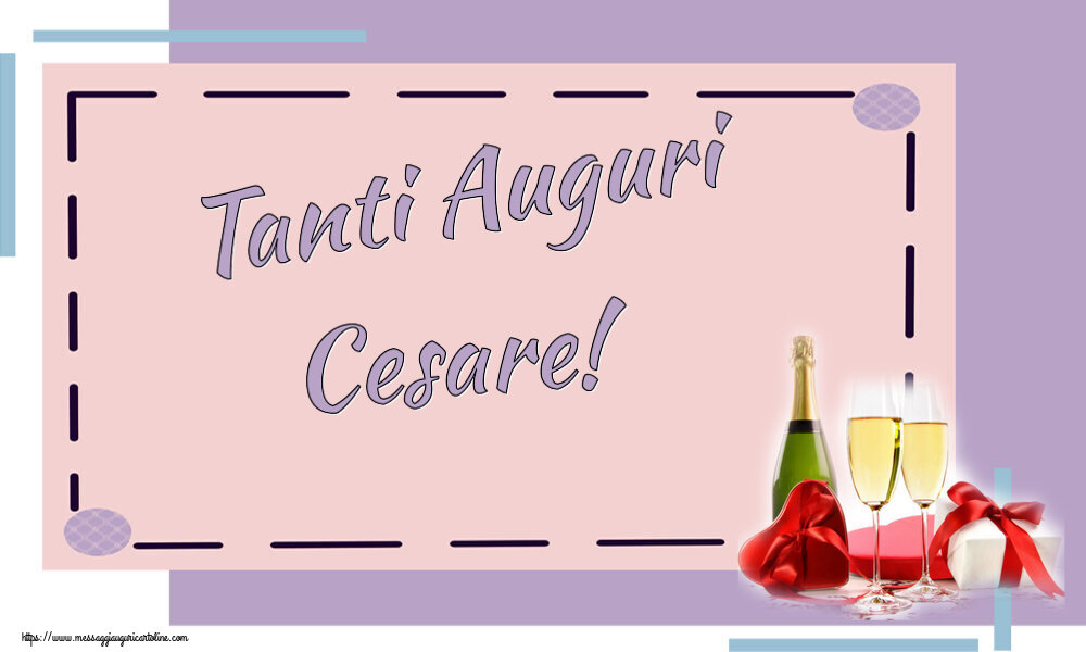 Cartoline di auguri - Tanti Auguri Cesare!