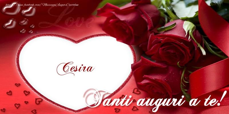 Cartoline di auguri - Tanti auguri a te, Cesira!