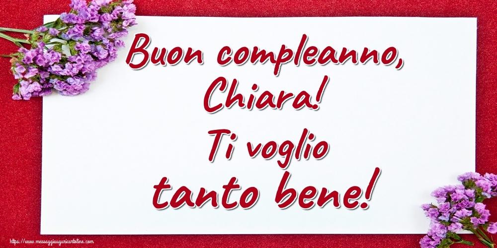Cartoline di auguri - Buon compleanno, Chiara! Ti voglio tanto bene!