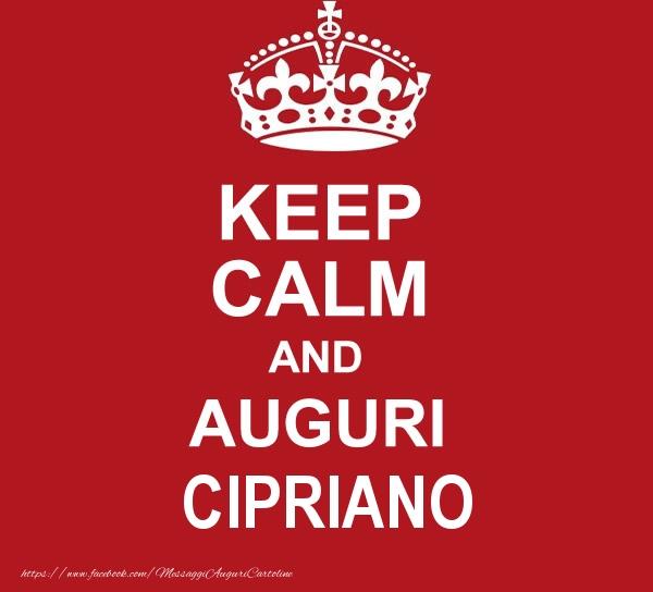 Cartoline di auguri - KEEP CALM AND AUGURI Cipriano!